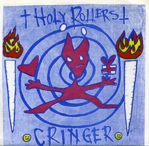 Cringer\Holy Rollers Split