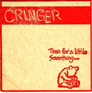 Cringer - Time For a Little Something FRONT