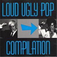 Loud, Ugly Pop