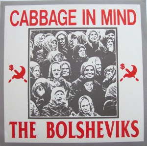 Bolsheviks, The ‎– Cabbage In Mind 1