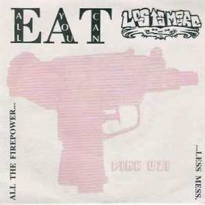 Pink Uzi (All You Can Eat\Les is More Split)