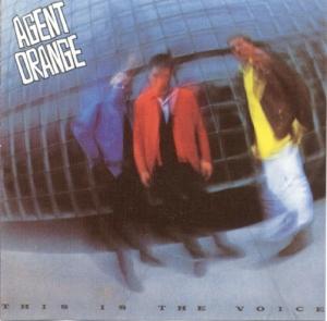 Agent Orange - This is the Voice