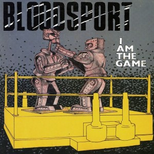 Bloodsport - I am the Game