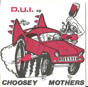 Choosey Mothers - DUI