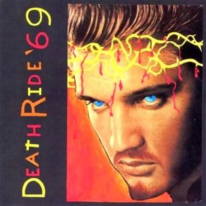 Death Ride 69 - Elvis Christ The LP