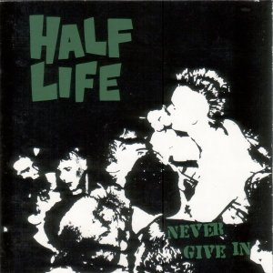 Half Life-Never Give In