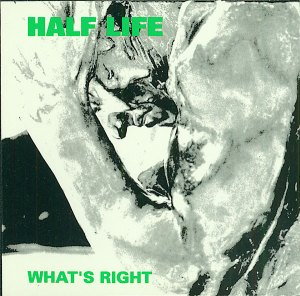 Half Life-Whats Right
